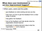 when does user involvement in service improvement happen