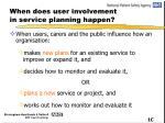 when does user involvement in service planning happen