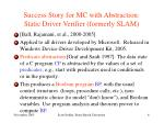success story for mc with abstraction static driver verifier formerly slam