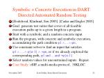 symbolic concrete execution in dart directed automated random testing