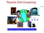 towards grid computing