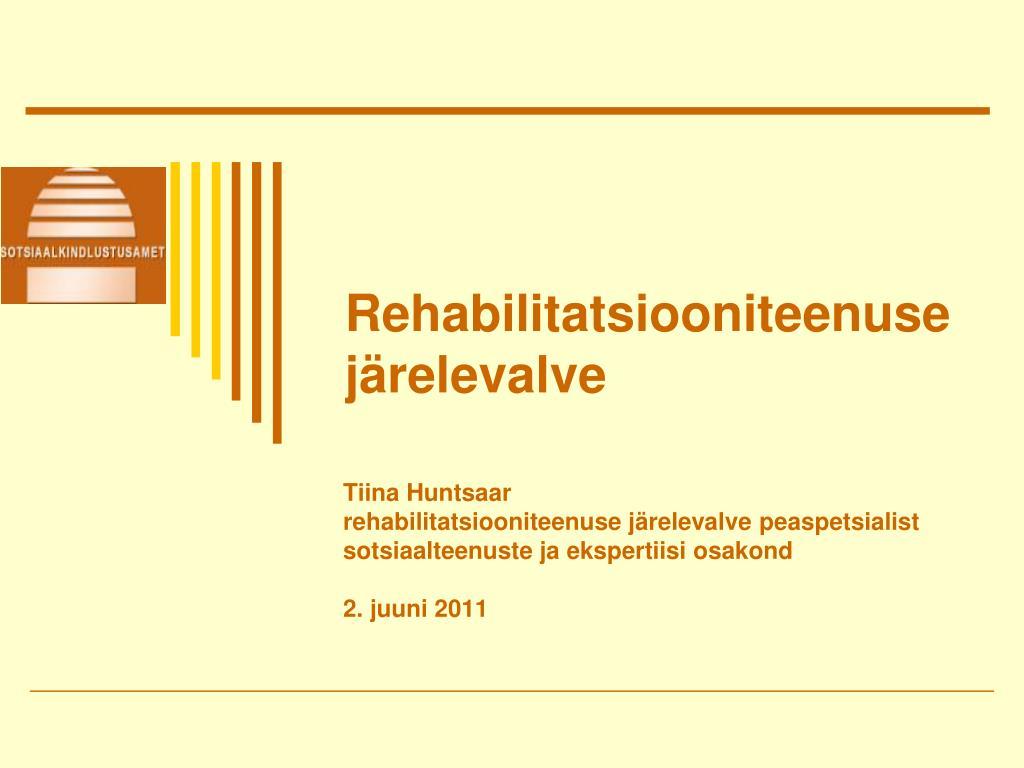 rehabilitatsiooniteenuse j relevalve l.