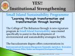 yes institutional strengthening