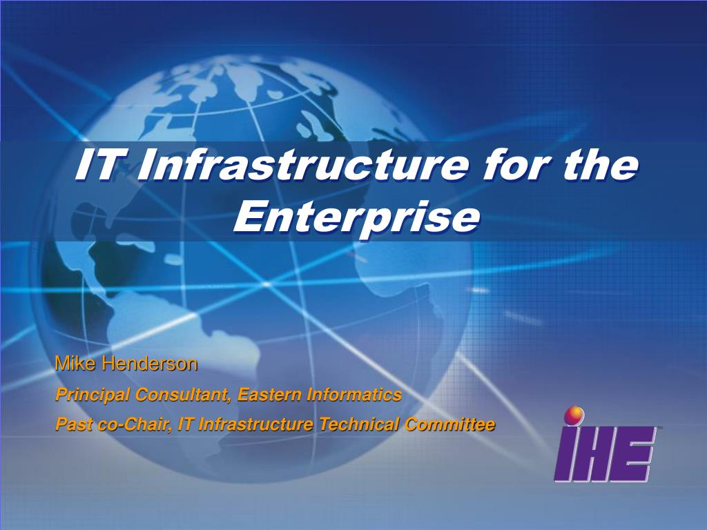 IT Infrastructure for the Enterprise