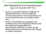 zwei idealtypische kommunikatorentypen vgl z b kunczik 1977 91