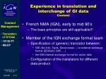 experience in translation and interchange of gi data context