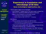 experience in translation and interchange of gi data some technological opportunities but