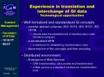 experience in translation and interchange of gi data technological opportunities