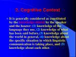 2 cognitive context
