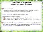 therapeutic approach single dose versus multidose