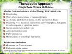 therapeutic approach single dose versus multidose33