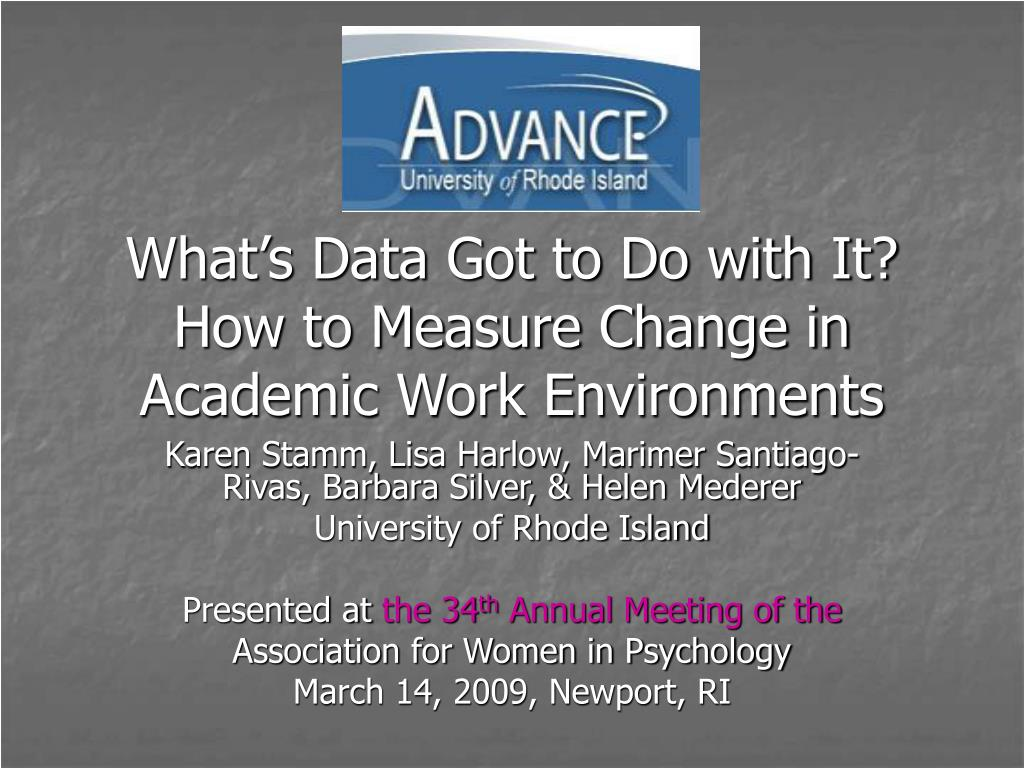 what s data got to do with it how to measure change in academic work environments l.