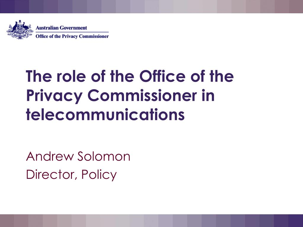 the role of the office of the privacy commissioner in telecommunications l.