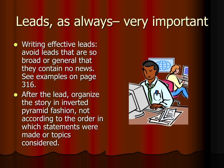 Leads, as always– very important