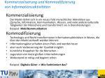 kommerzialisierung und kommodifizierung von informationsaktivit ten