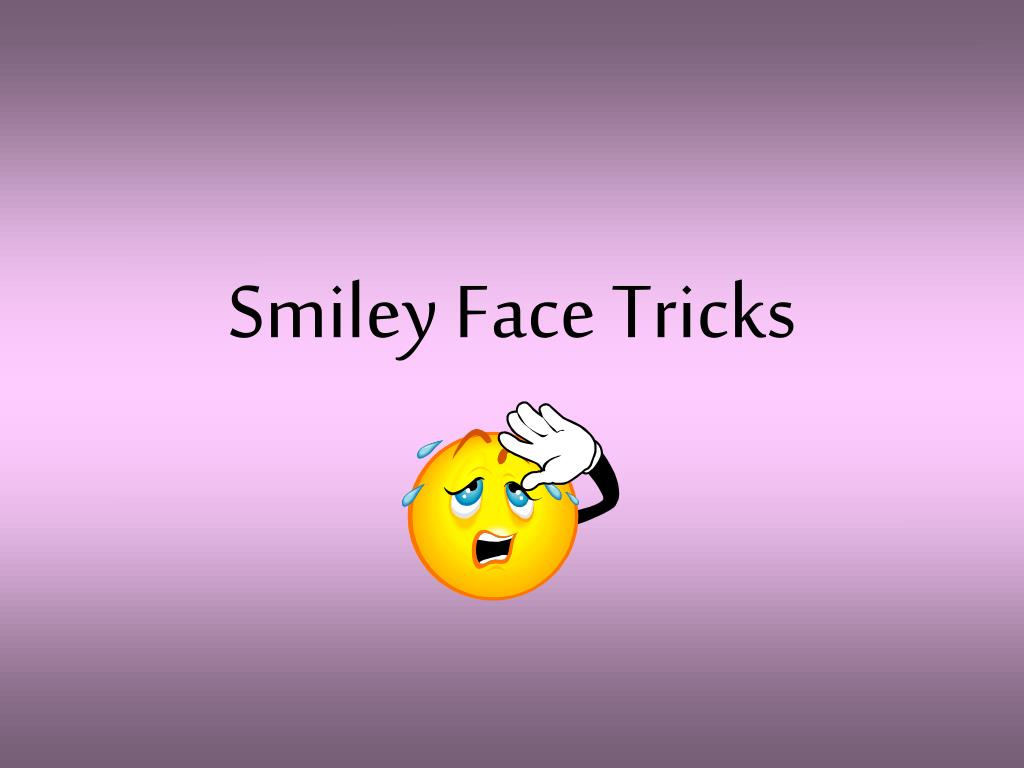 smiley face tricks l.