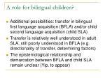 a role for bilingual children