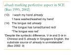 already marking perfective aspect in sce bao 1995 2002