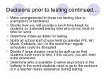 decisions prior to testing continued