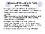 decisions that need to be made prior to testing