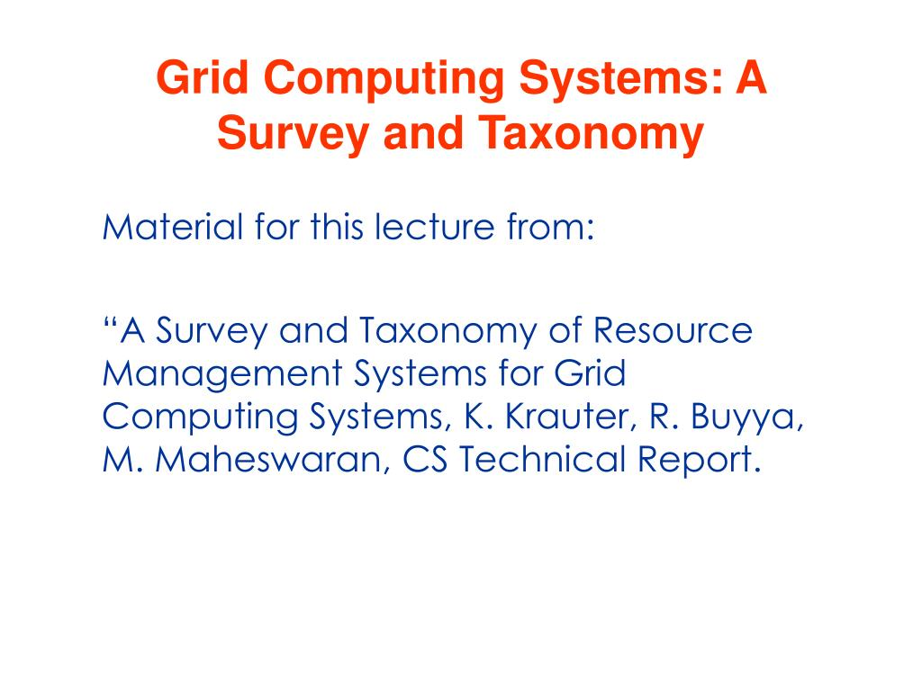 grid computing systems a survey and taxonomy l.