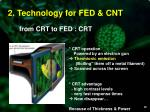 2 technology for fed cnt