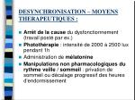 desynchronisation moyens therapeutiques