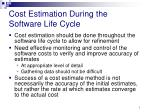 cost estimation during the software life cycle