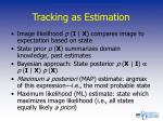 tracking as estimation