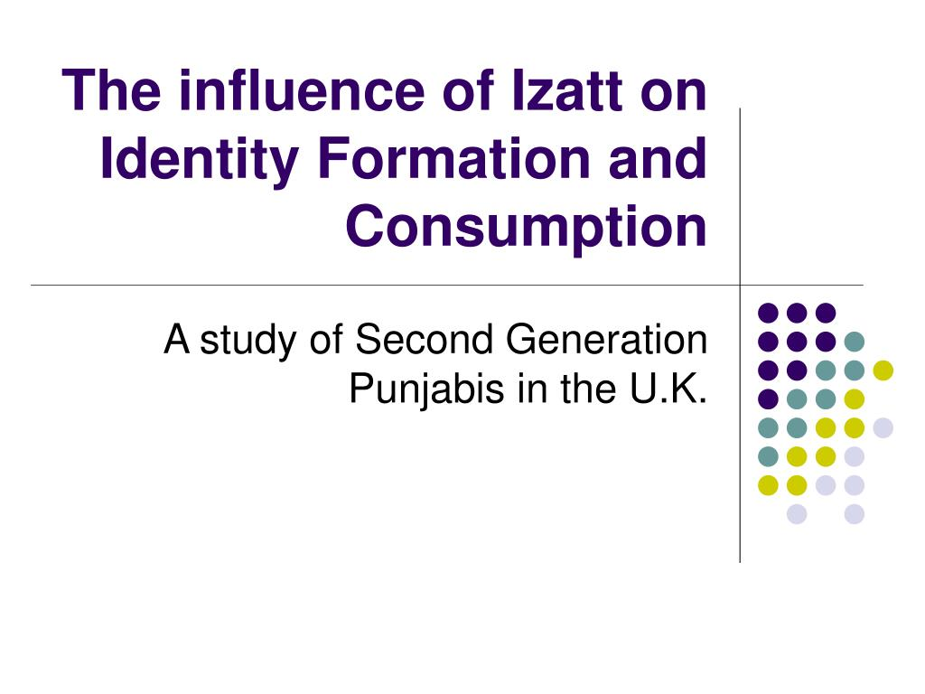 the influence of izatt on identity formation and consumption l.