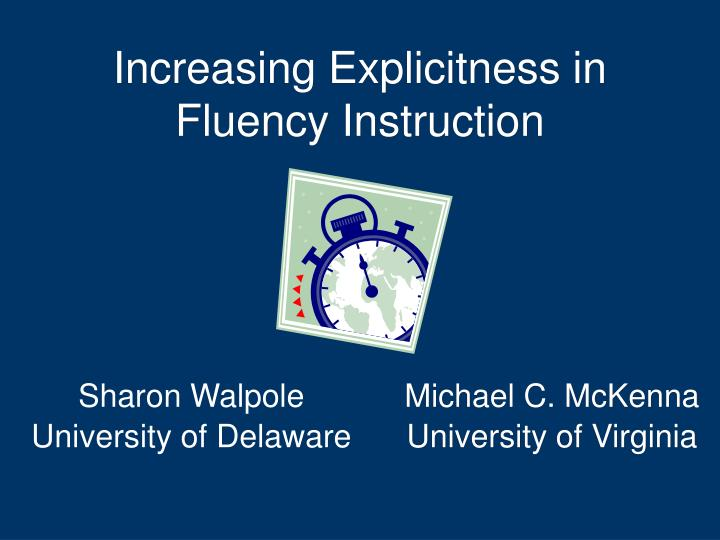 Increasing explicitness in fluency instruction