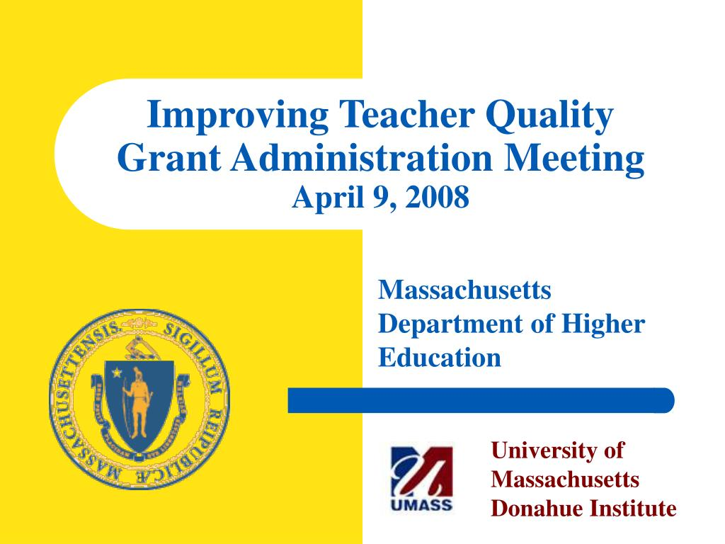 improving teacher quality grant administration meeting april 9 2008 l.