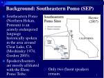 background southeastern pomo sep