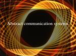abstract communication systems