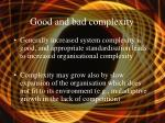 good and bad complexity