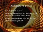 maladaptive growth