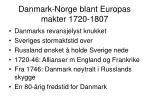 danmark norge blant europas makter 1720 1807