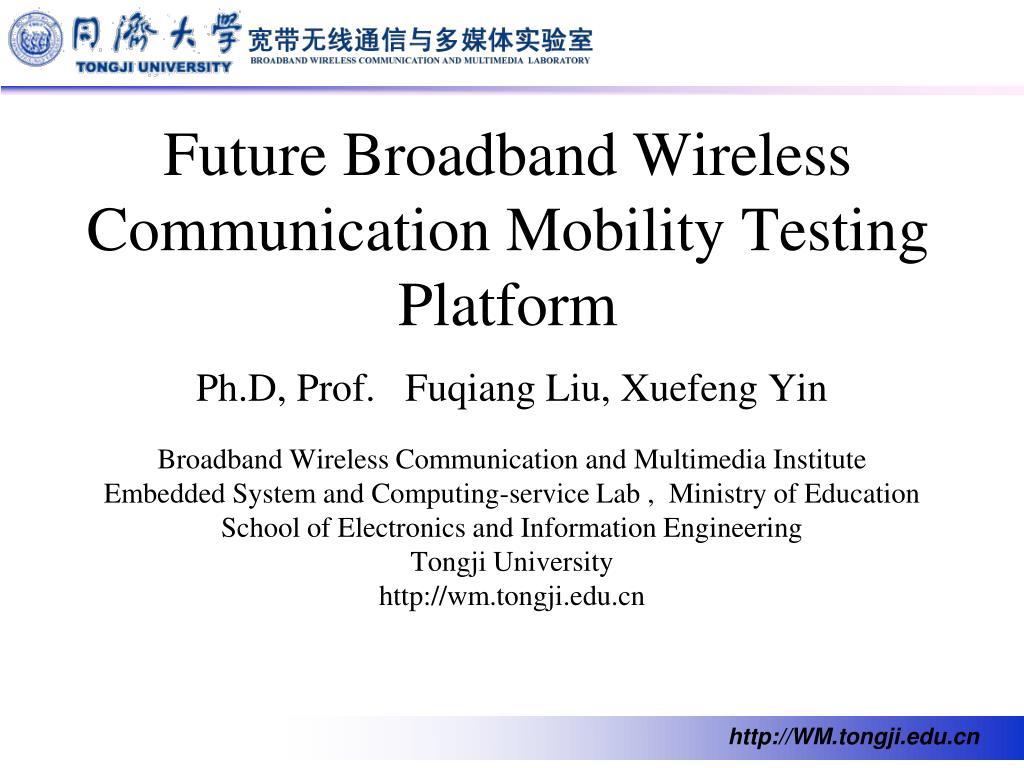 future broadband wireless communication mobility testing platform l.