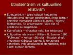etnotsentrism vs kultuuriline relativism