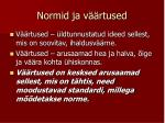 normid ja v rtused