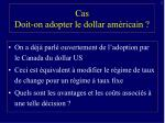 cas doit on adopter le dollar am ricain