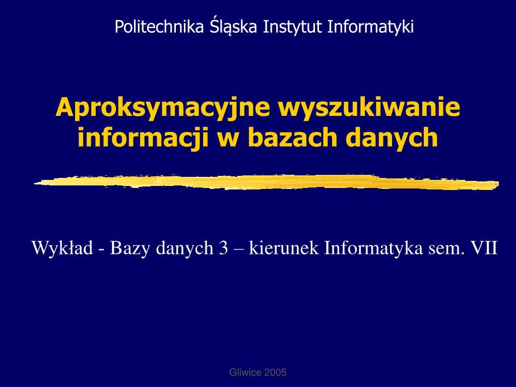 aproksymacyjne wyszukiwanie informacji w bazach danych l.