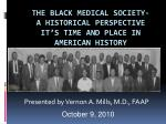 the black medical society a historical perspective it s time and place in american history