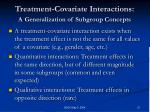 treatment covariate interactions a generalization of subgroup concepts