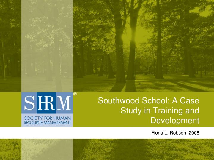 Southwood school a case study in training and development