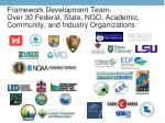 framework development team over 30 federal state ngo academic community and industry organizations