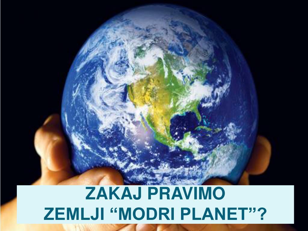 zakaj pravimo zemlji modri planet l.