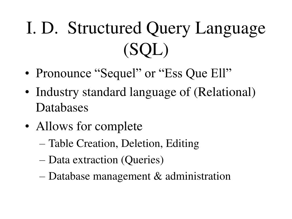 I. D.  Structured Query Language