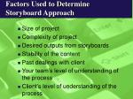 factors used to determine storyboard approach