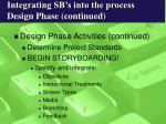 integrating sb s into the process design phase continued